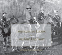 New book: Homesteading and Ranching in the Upper Green